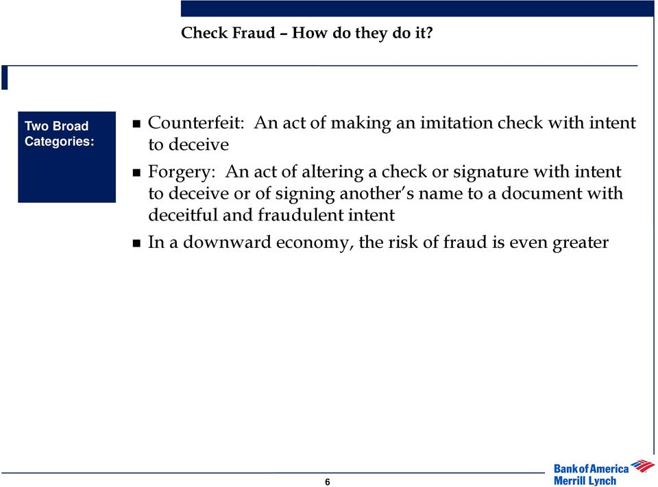 to deceive Forgery: An act of altering a check or signature with intent to deceive