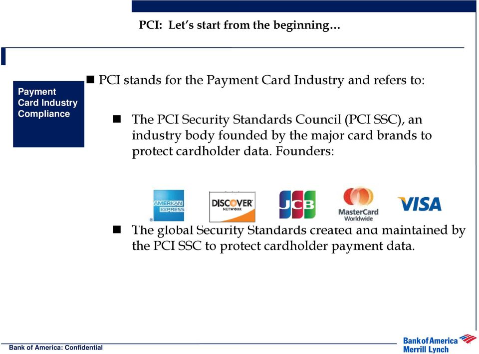 founded by the major card brands to protect cardholder data.
