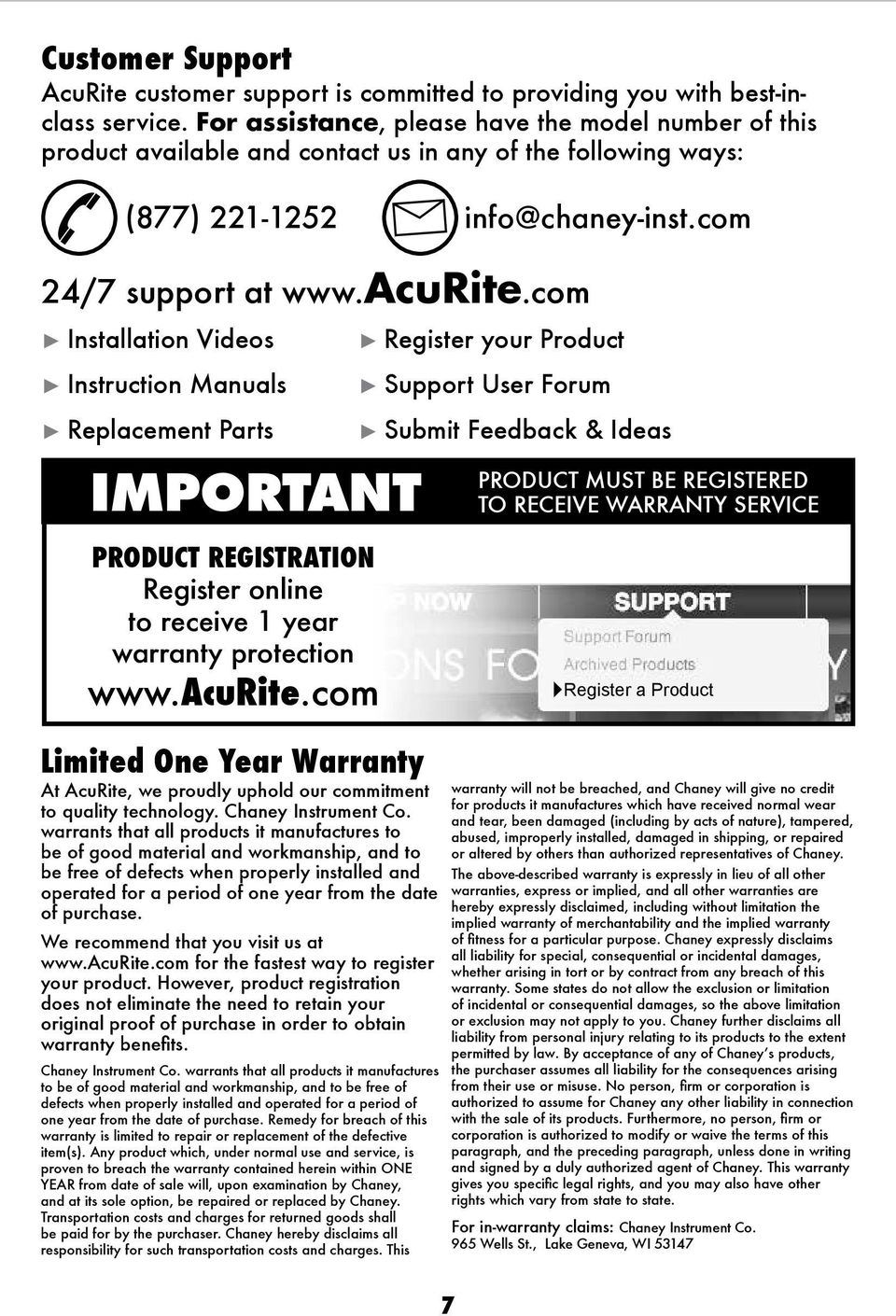 com Installation Videos Instruction Manuals Replacement Parts IMPORTANT PRODUCT REGISTRATION Register online to receive 1 year warranty protection www.acurite.