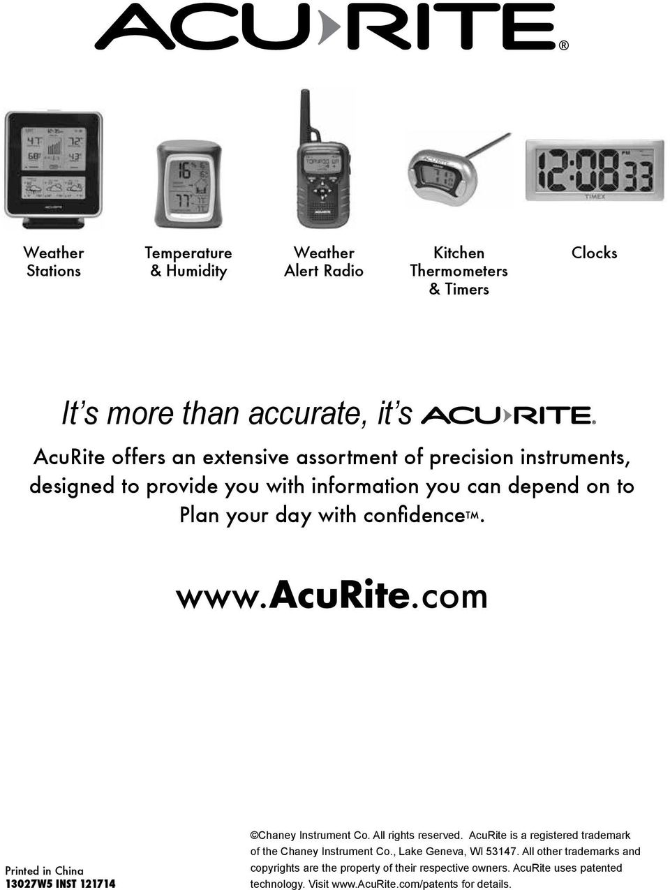 com Printed in China 13027W5 INST 121714 Chaney Instrument Co. All rights reserved. AcuRite is a registered trademark of the Chaney Instrument Co.