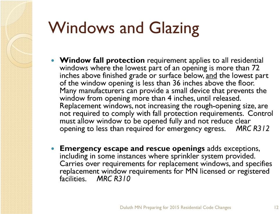 Replacement windows, not increasing the rough-opening size, are not required to comply with fall protection requirements.