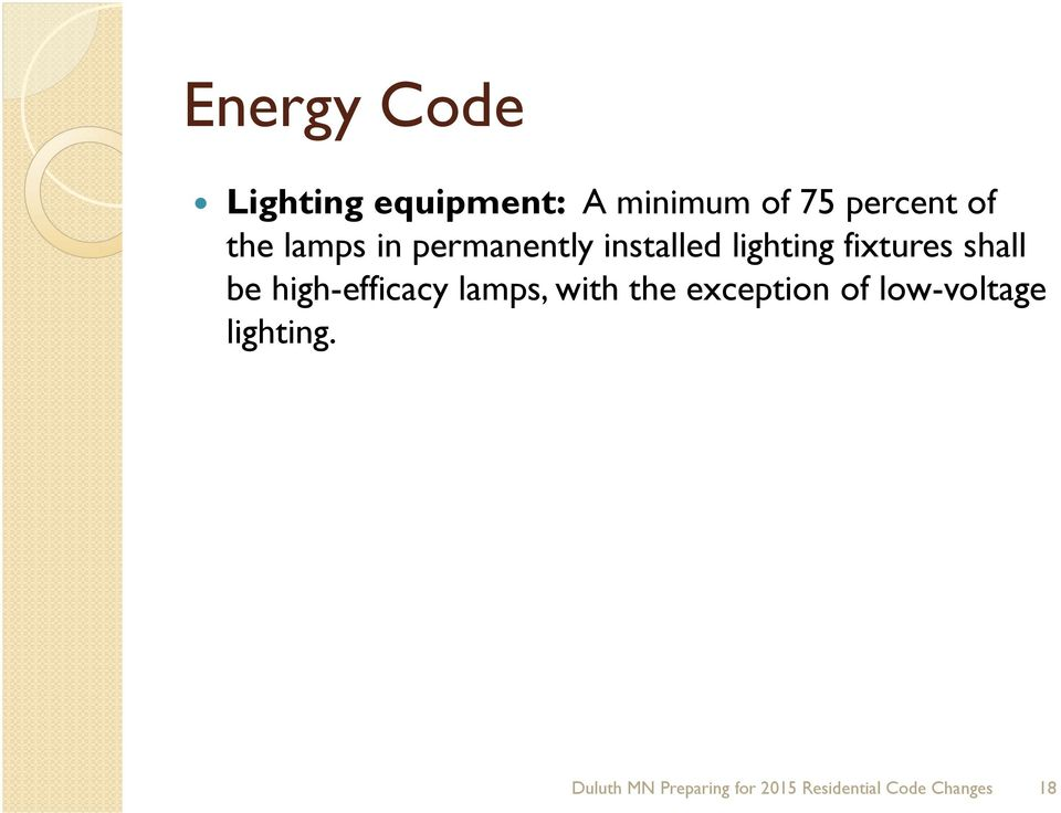 be high-efficacy lamps, with the exception of low-voltage