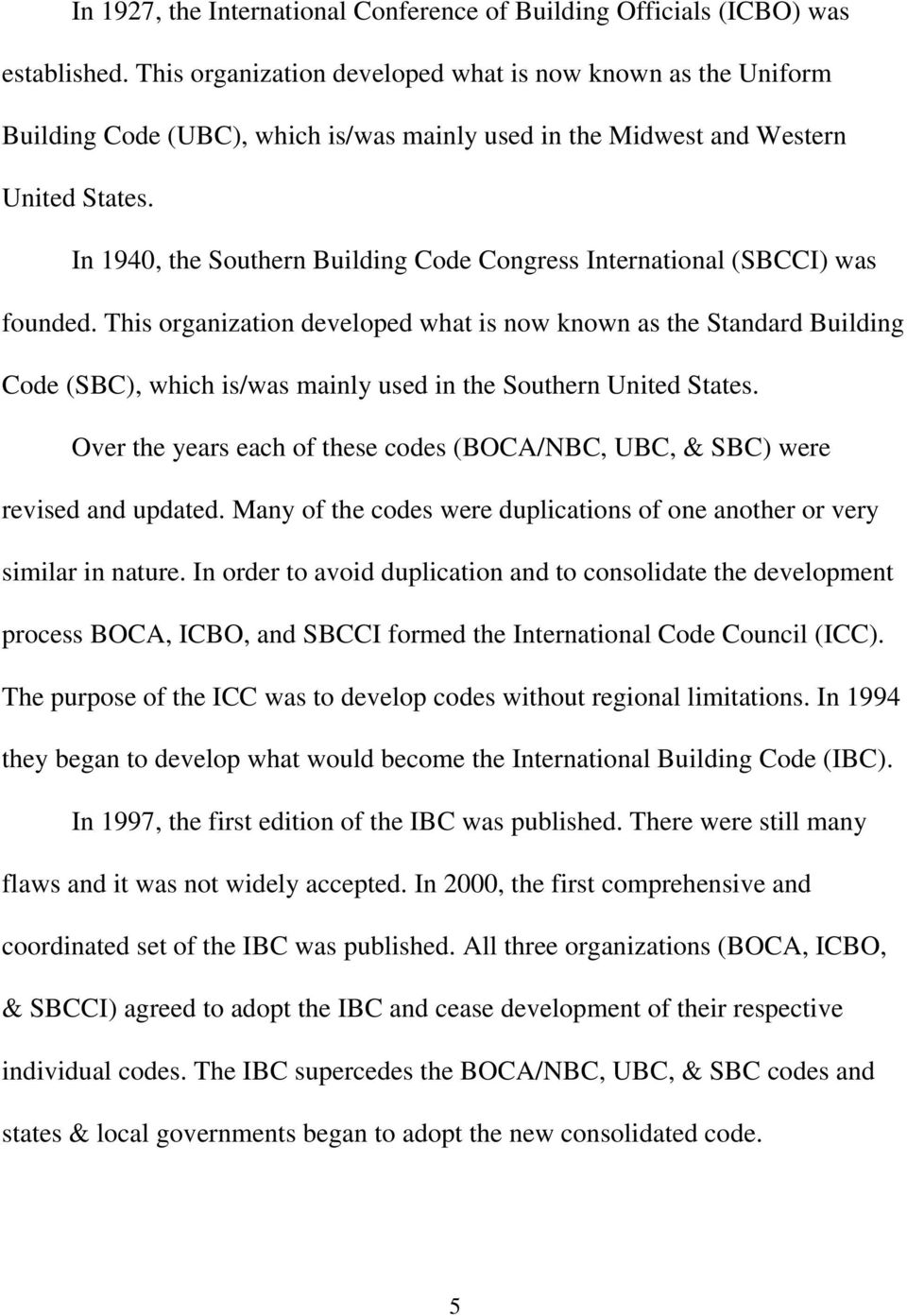 In 1940, the Southern Building Code Congress International (SBCCI) was founded.