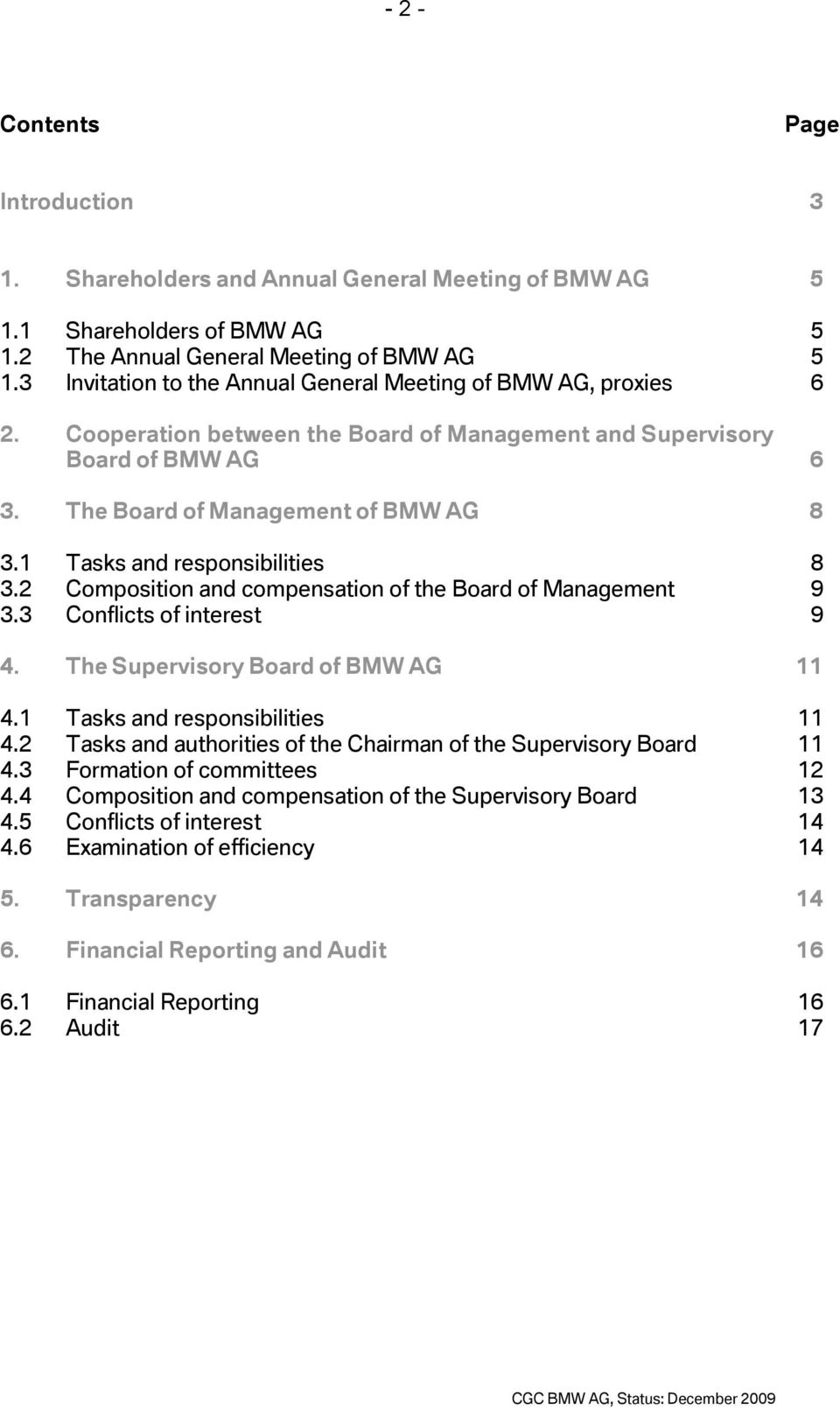 1 Tasks and responsibilities 8 3.2 Composition and compensation of the Board of Management 9 3.3 Conflicts of interest 9 4. The Supervisory Board of BMW AG 11 4.1 Tasks and responsibilities 11 4.
