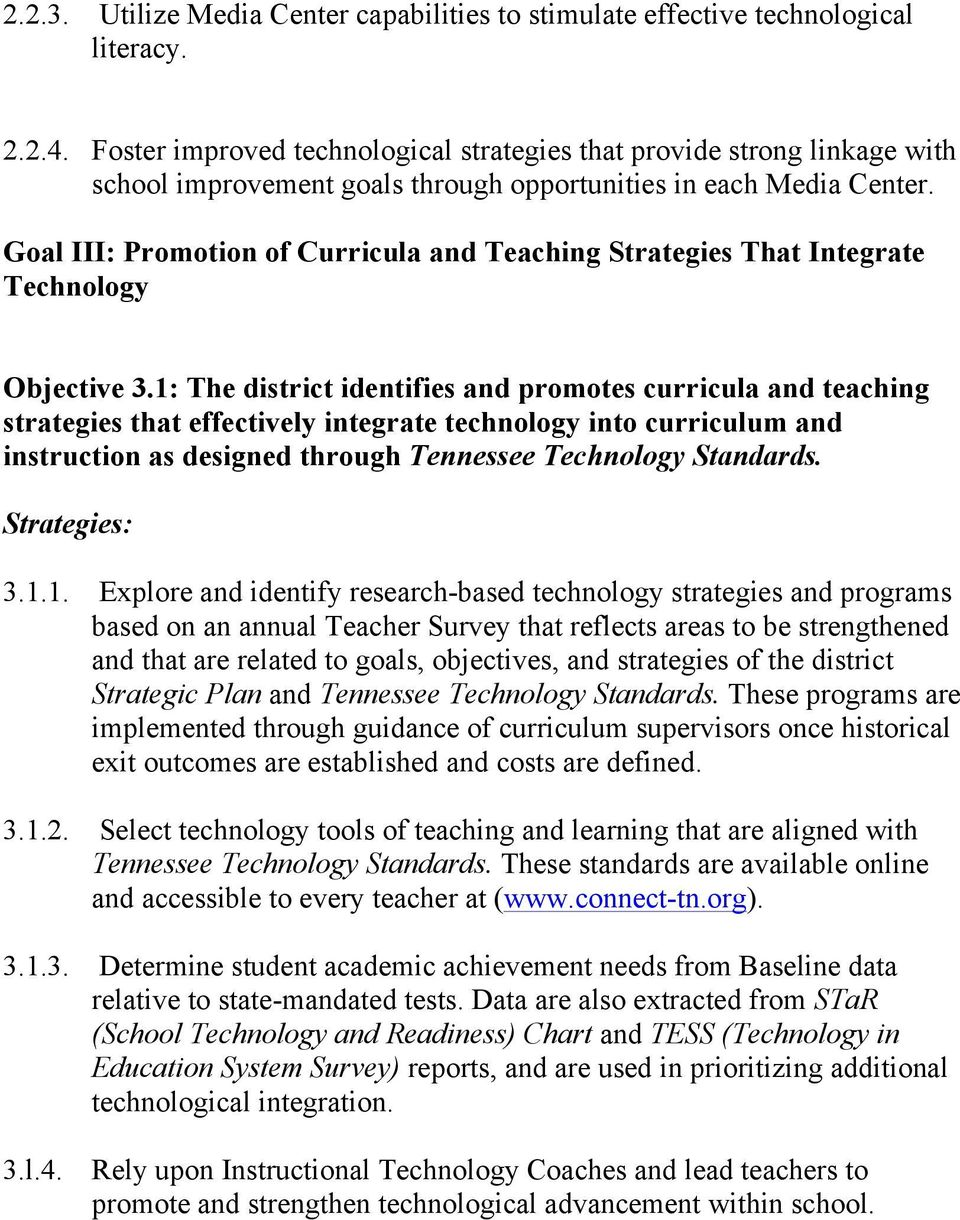 Goal III: Promotion of Curricula and Teaching Strategies That Integrate Technology Objective 3.