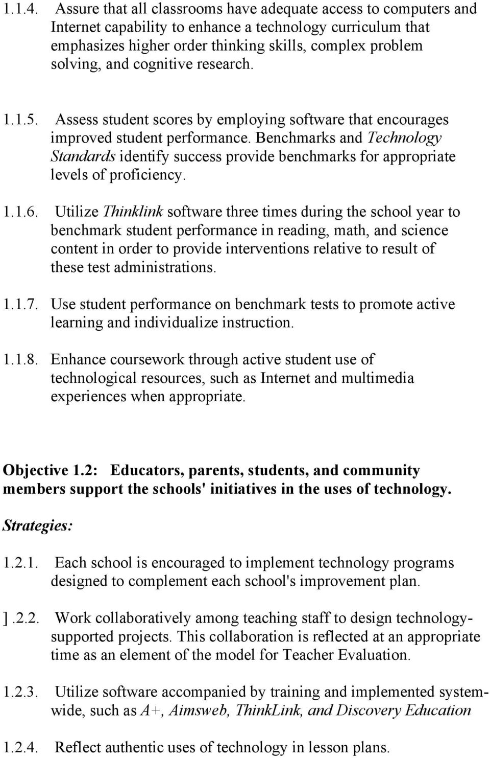 cognitive research. 1.1.5. Assess student scores by employing software that encourages improved student performance.