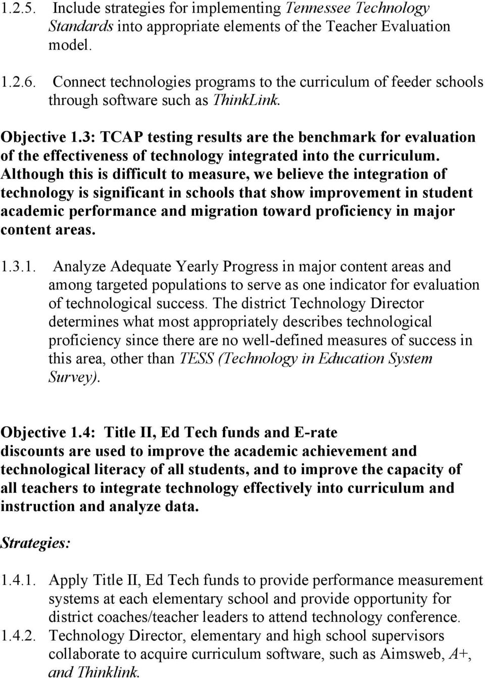3: TCAP testing results are the benchmark for evaluation of the effectiveness of technology integrated into the curriculum.