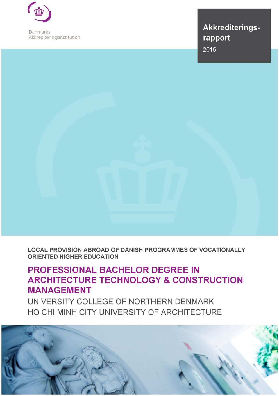 BACHELOR DEGREE IN ARCHITECTURE TECHNOLOGY & CONSTRUCTION MANAGEMENT