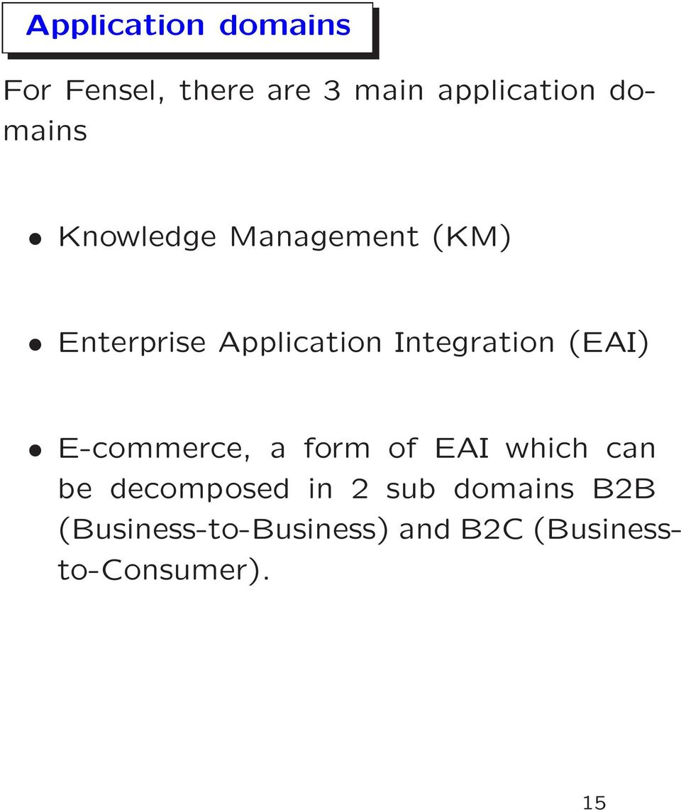 Integration (EAI) E-commerce, a form of EAI which can be