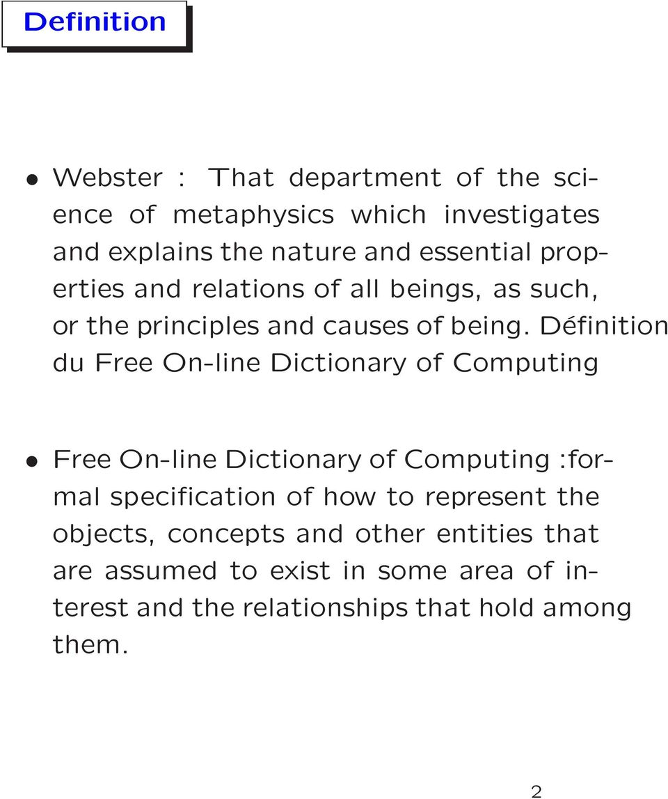 Définition du Free On-line Dictionary of Computing Free On-line Dictionary of Computing :formal specification of how to