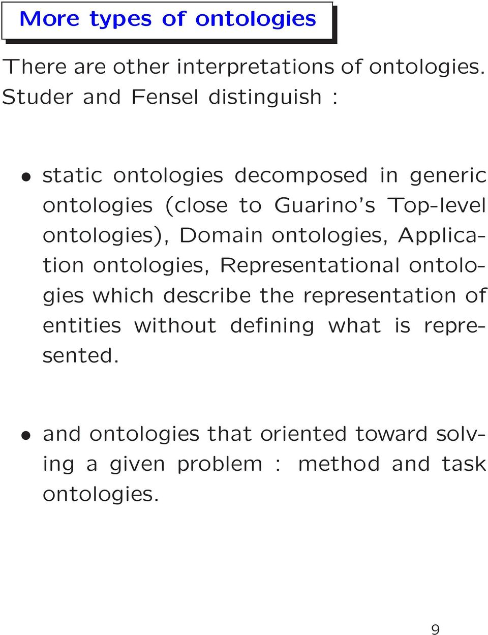 Top-level ontologies), Domain ontologies, Application ontologies, Representational ontologies which describe