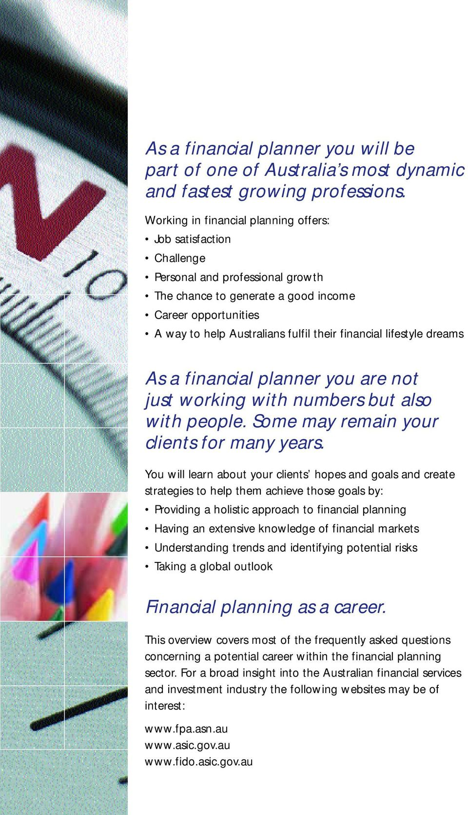 financial lifestyle dreams As a financial planner you are not just working with numbers but also with people. Some may remain your clients for many years.