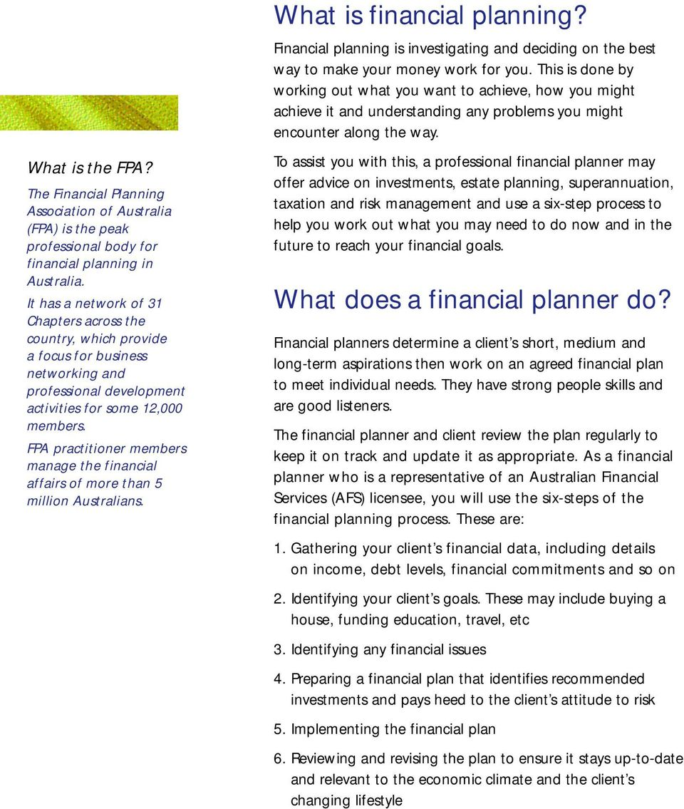 FPA practitioner members manage the financial affairs of more than 5 million Australians. What is financial planning?