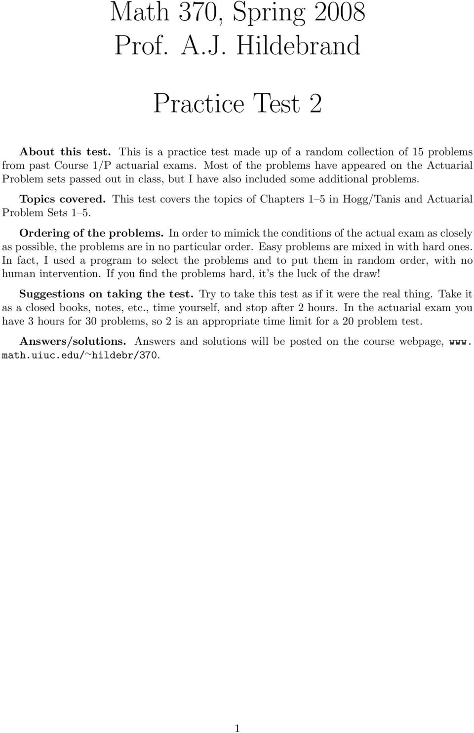 This test covers the topics of Chapters 1 5 in Hogg/Tanis and Actuarial Problem Sets 1 5. Ordering of the problems.