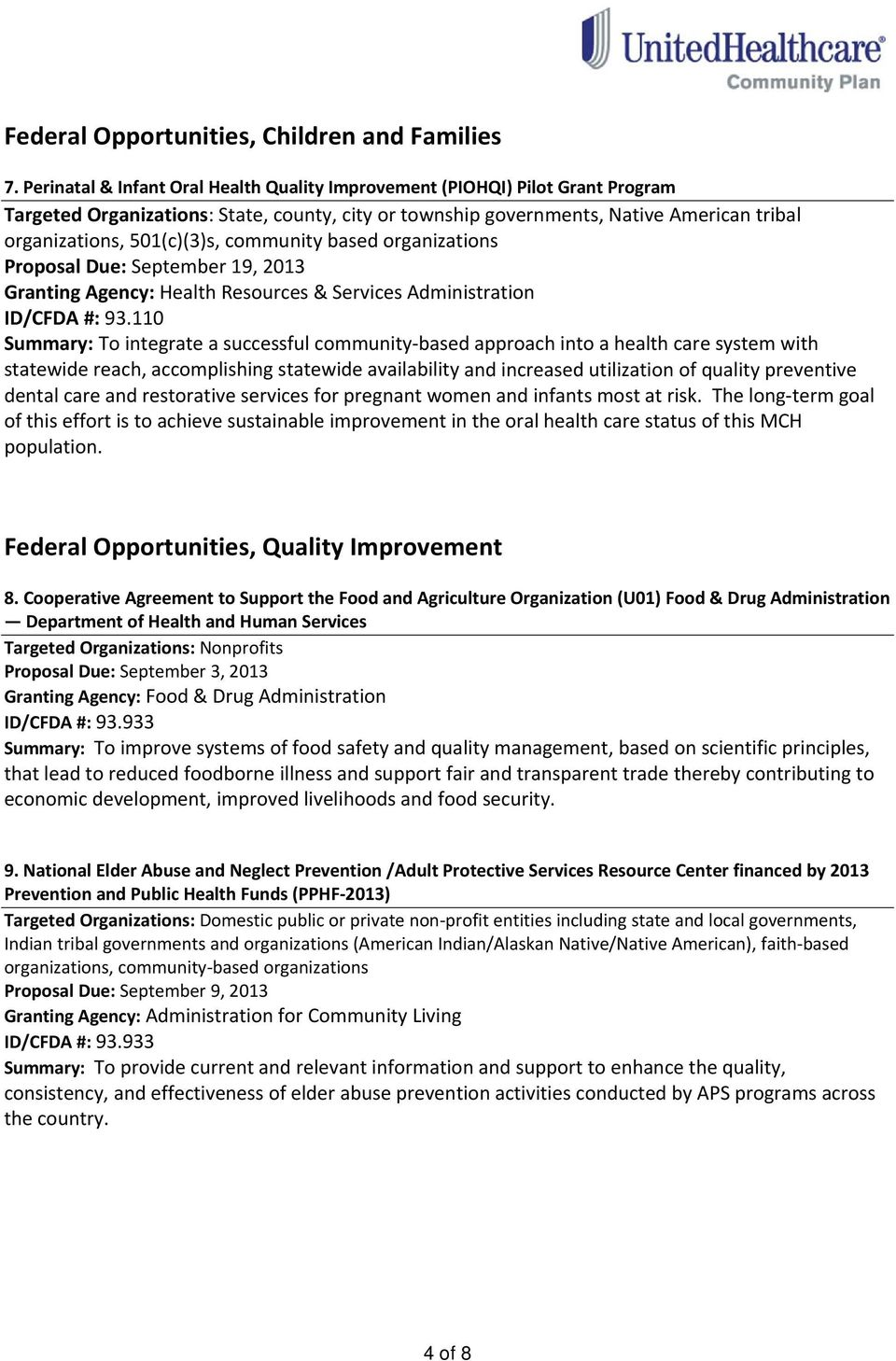 community based organizations Proposal Due: September 19, 2013 Granting Agency: Health Resources & Services Administration ID/CFDA #: 93.