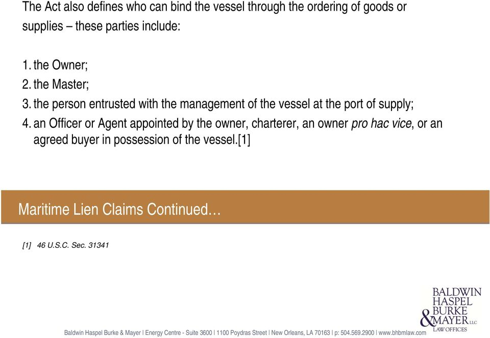 the person entrusted with the management of the vessel at the port of supply; 4.