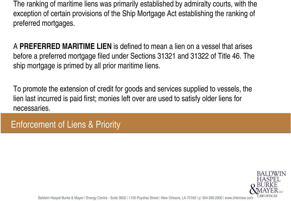 A PREFERRED MARITIME LIEN is defined to mean a lien on a vessel that arises before a preferred mortgage filed under Sections 31321 and 31322 of Title 46.