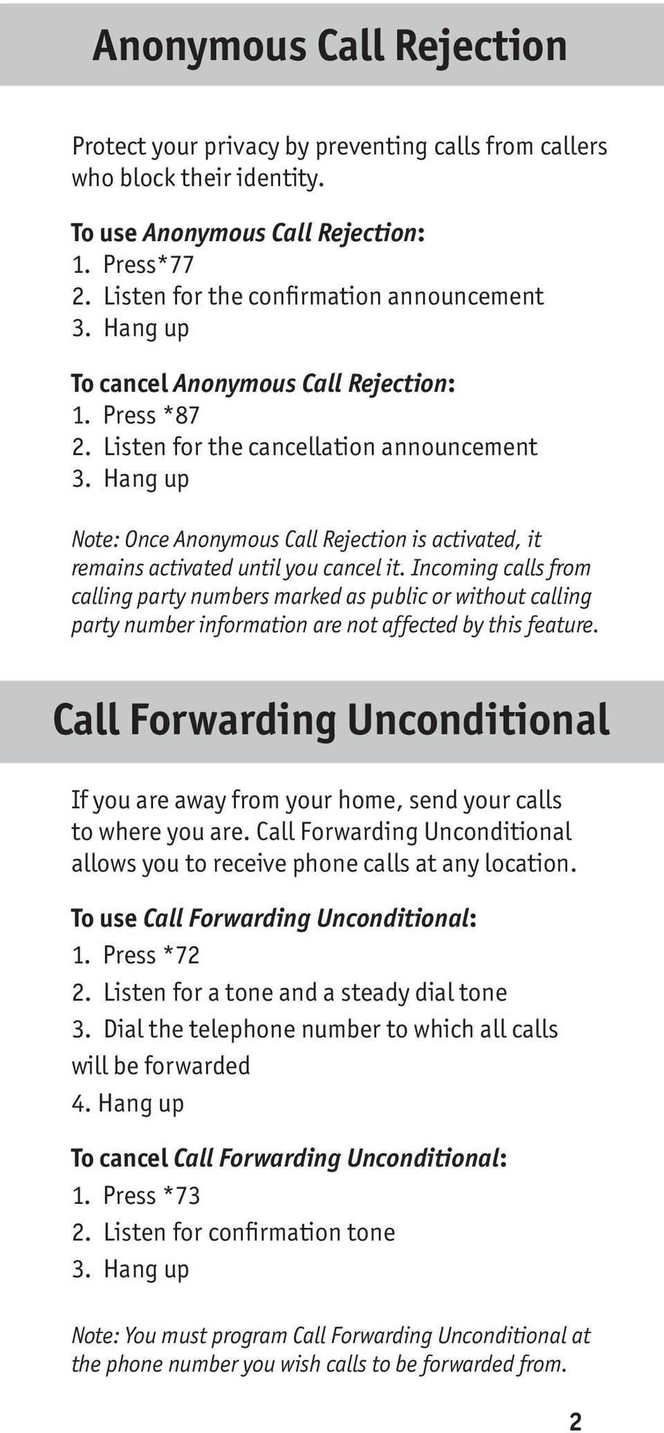 Hang up Note: Once Anonymous Call Rejection is activated, it remains activated until you cancel it.