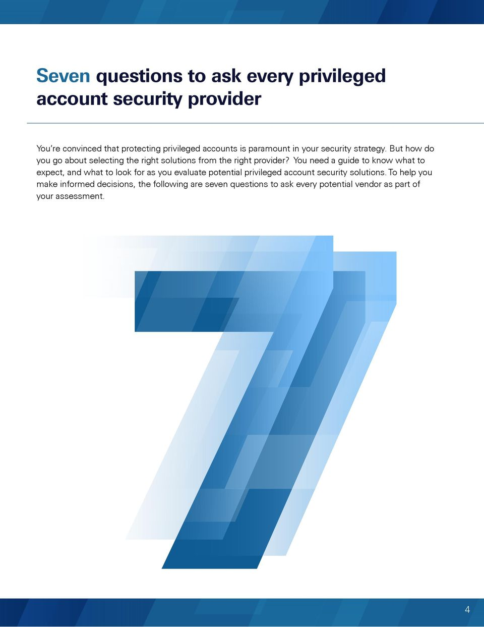 You need a guide to know what to expect, and what to look for as you evaluate potential privileged account security