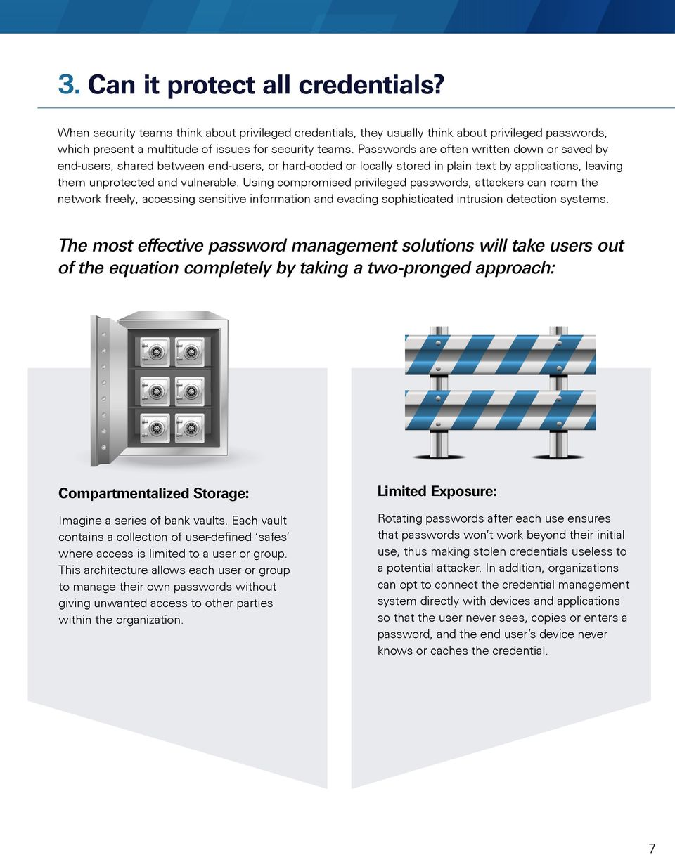 Using compromised privileged passwords, attackers can roam the network freely, accessing sensitive information and evading sophisticated intrusion detection systems.