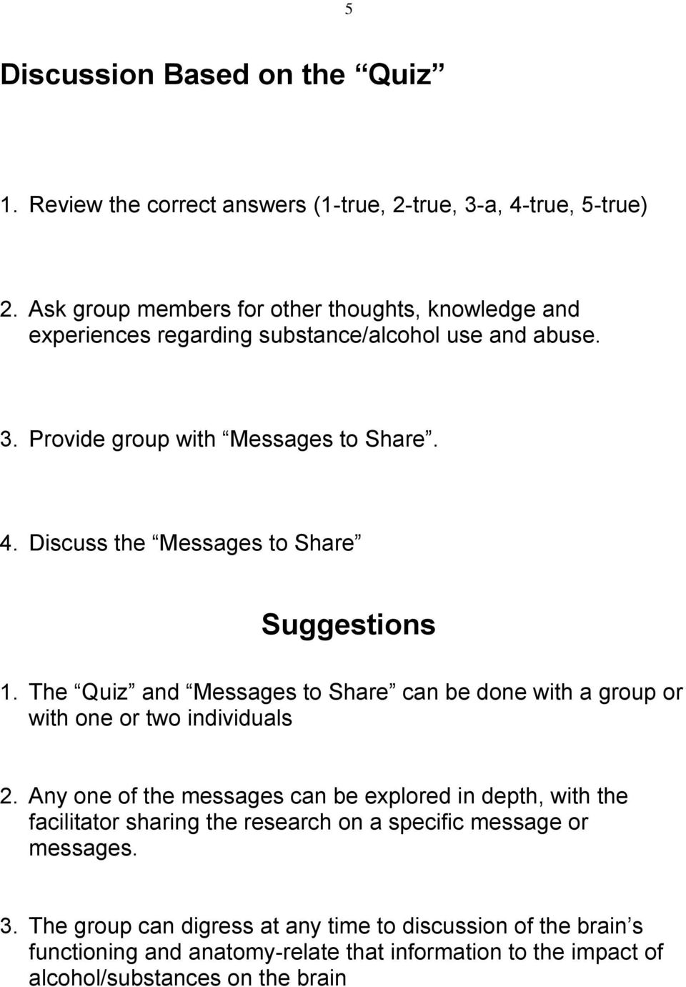 Discuss the Messages to Share Suggestions 1. The Quiz and Messages to Share can be done with a group or with one or two individuals 2.
