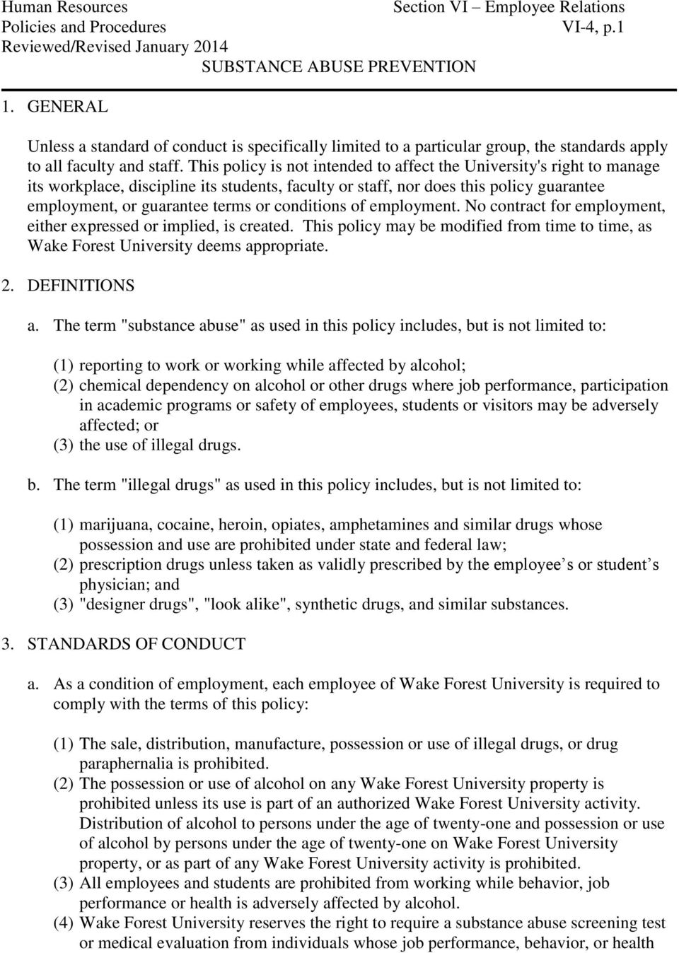 conditions of employment. No contract for employment, either expressed or implied, is created. This policy may be modified from time to time, as Wake Forest University deems appropriate. 2.