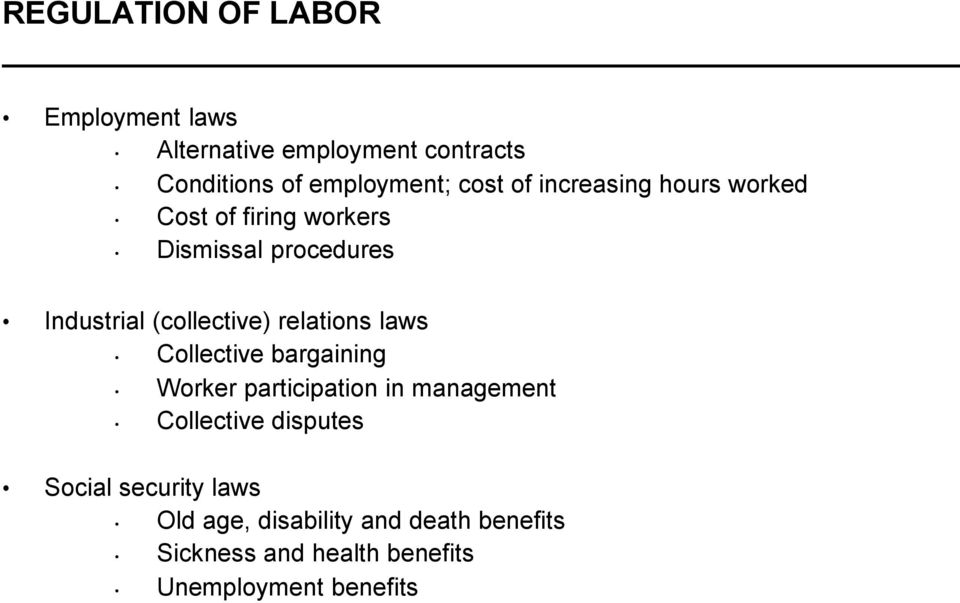 relations laws Collective bargaining Worker participation in management Collective disputes Social
