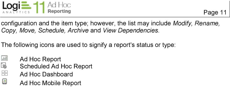 The following icons are used to signify a report's status or type: Ad