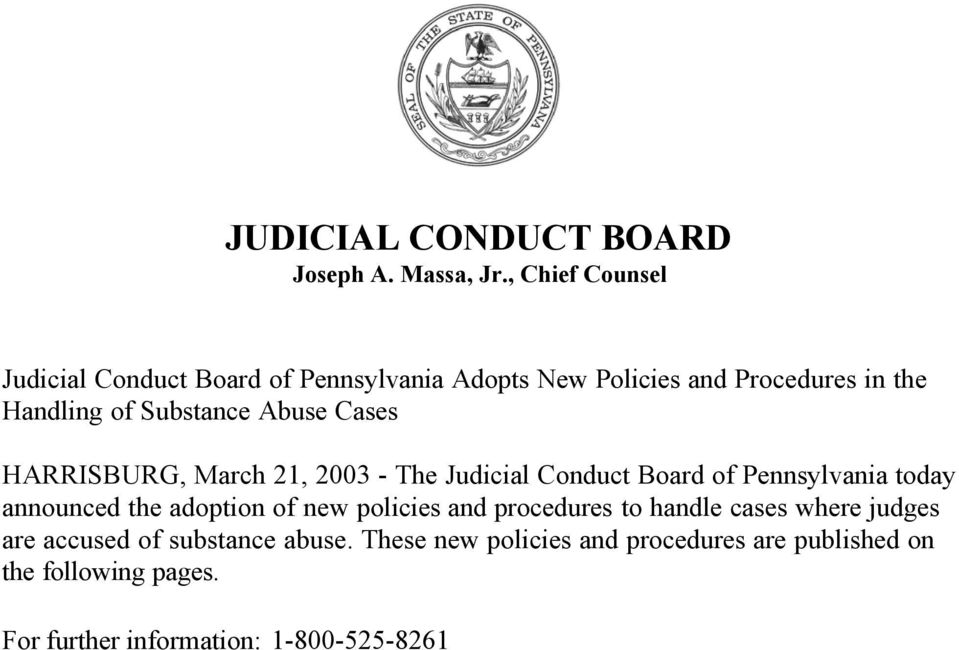 Abuse Cases HARRISBURG, March 21, 2003 - The Judicial Conduct Board of Pennsylvania today announced the adoption of new