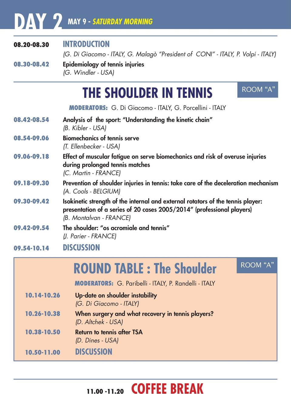 06 Biomechanics of tennis serve (T. Ellenbecker - USA) 09.06-09.18 Effect of muscular fatigue on serve biomechanics and risk of overuse injuries during prolonged tennis matches (C.