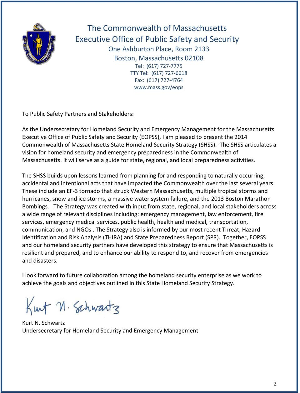 gov/eops To Public Safety Partners and Stakeholders: As the Undersecretary for Homeland Security and Emergency Management for the Massachusetts Executive Office of Public Safety and Security (EOPSS),