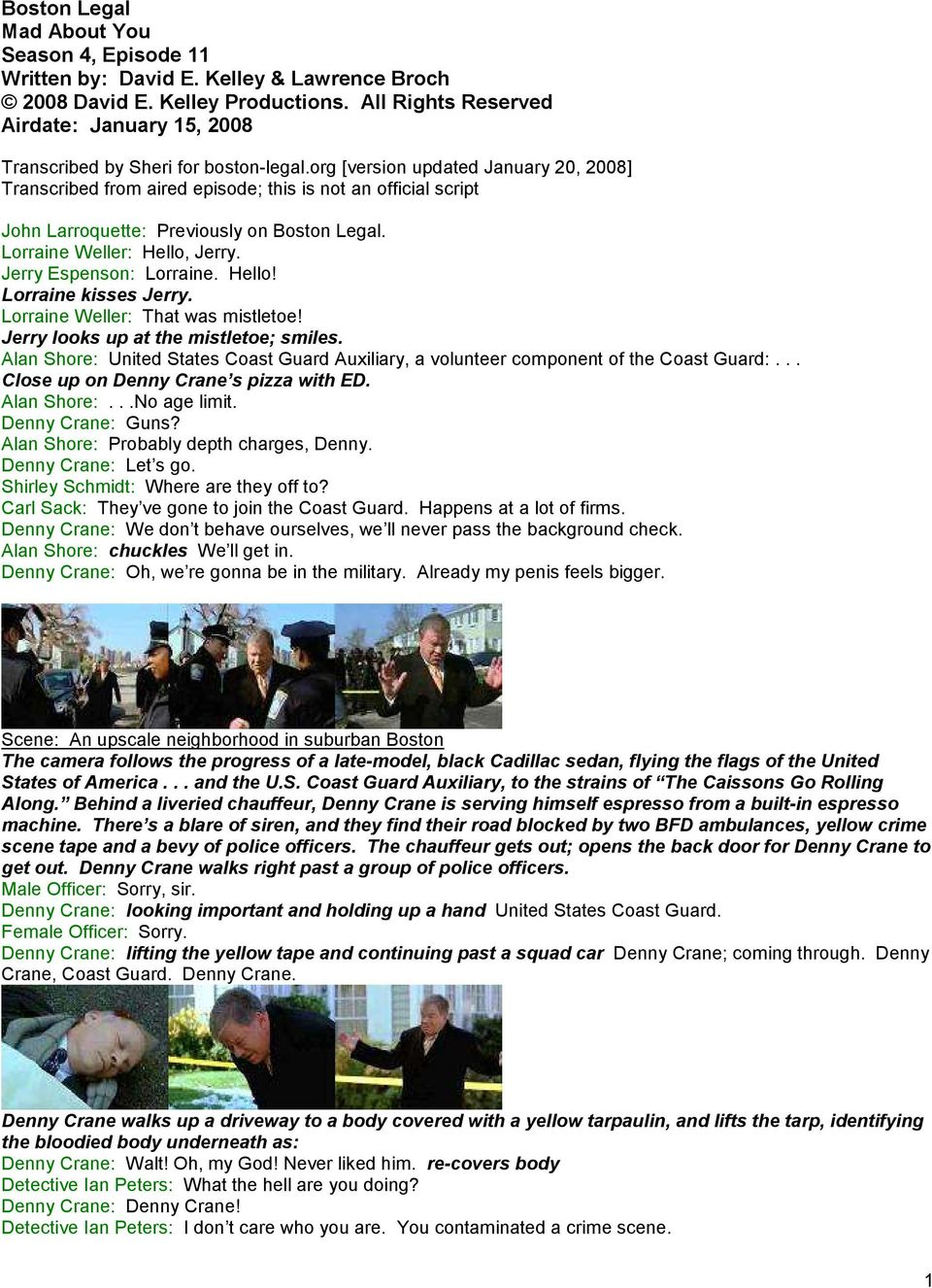 org [version updated January 20, 2008] Transcribed from aired episode; this is not an official script John Larroquette: Previously on Boston Legal. Lorraine Weller: Hello, Jerry.