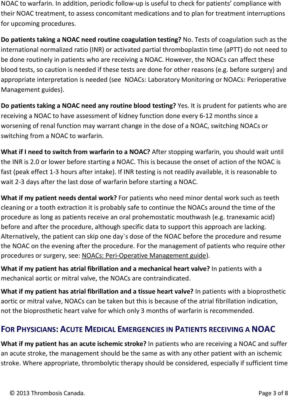 Do patients taking a NOAC need routine coagulation testing? No.