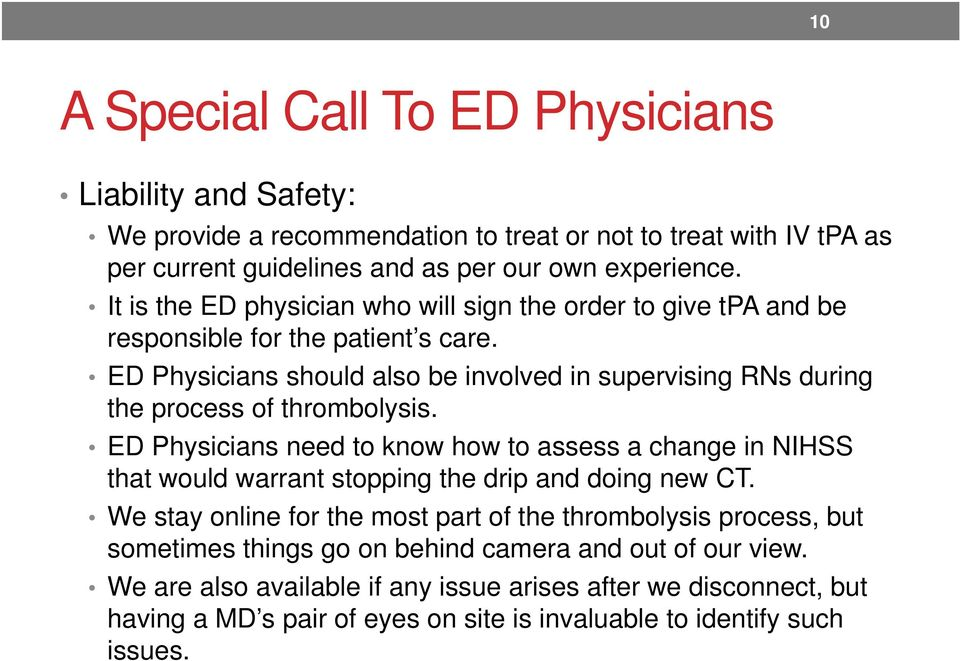 ED Physicians should also be involved in supervising RNs during the process of thrombolysis.