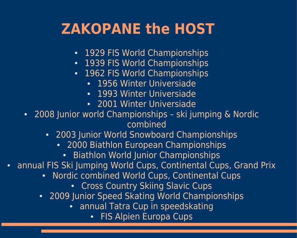Biathlon European Championships Biathlon World Junior Championships annual FIS Ski Jumping World Cups, Continental Cups, Grand Prix Nordic combined
