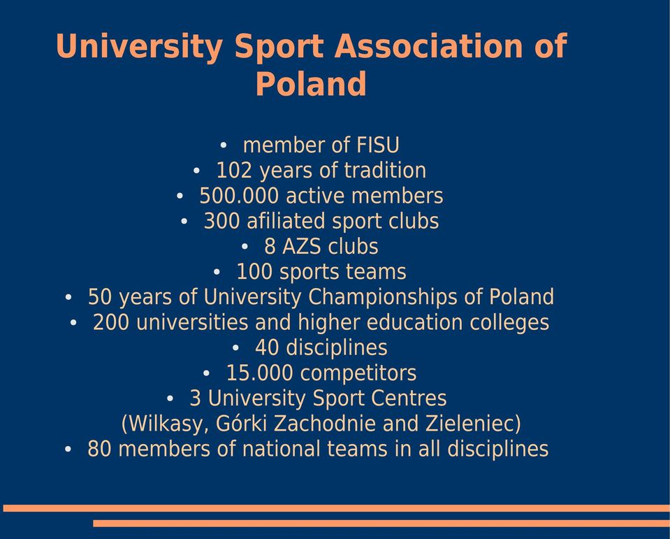 Championships of Poland 200 universities and higher education colleges 40 disciplines 15.