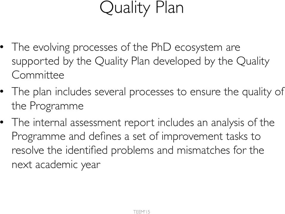 the Programme The internal assessment report includes an analysis of the Programme and defines a