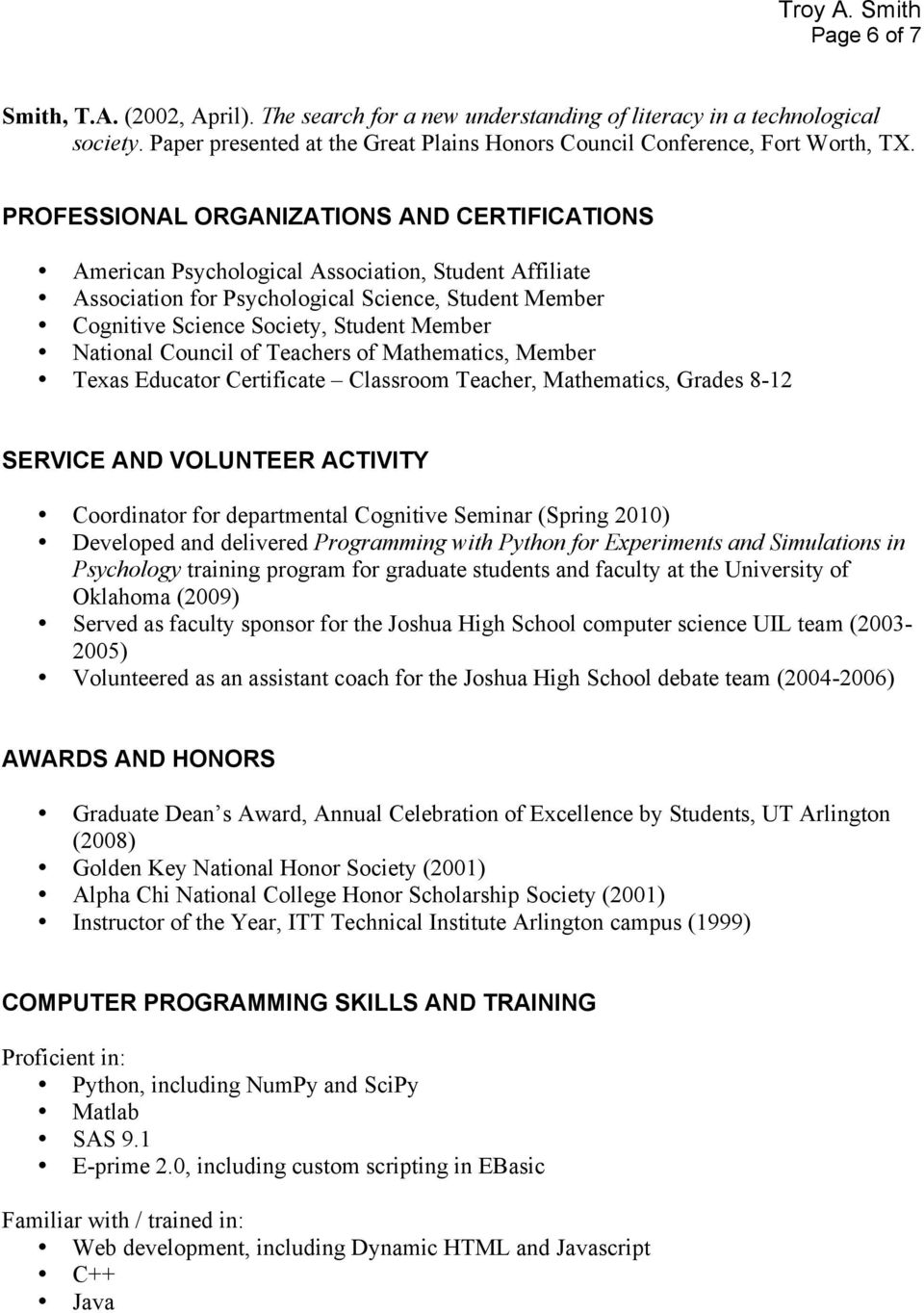 National Council of Teachers of Mathematics, Member Texas Educator Certificate Classroom Teacher, Mathematics, Grades 8-12 SERVICE AND VOLUNTEER ACTIVITY Coordinator for departmental Cognitive