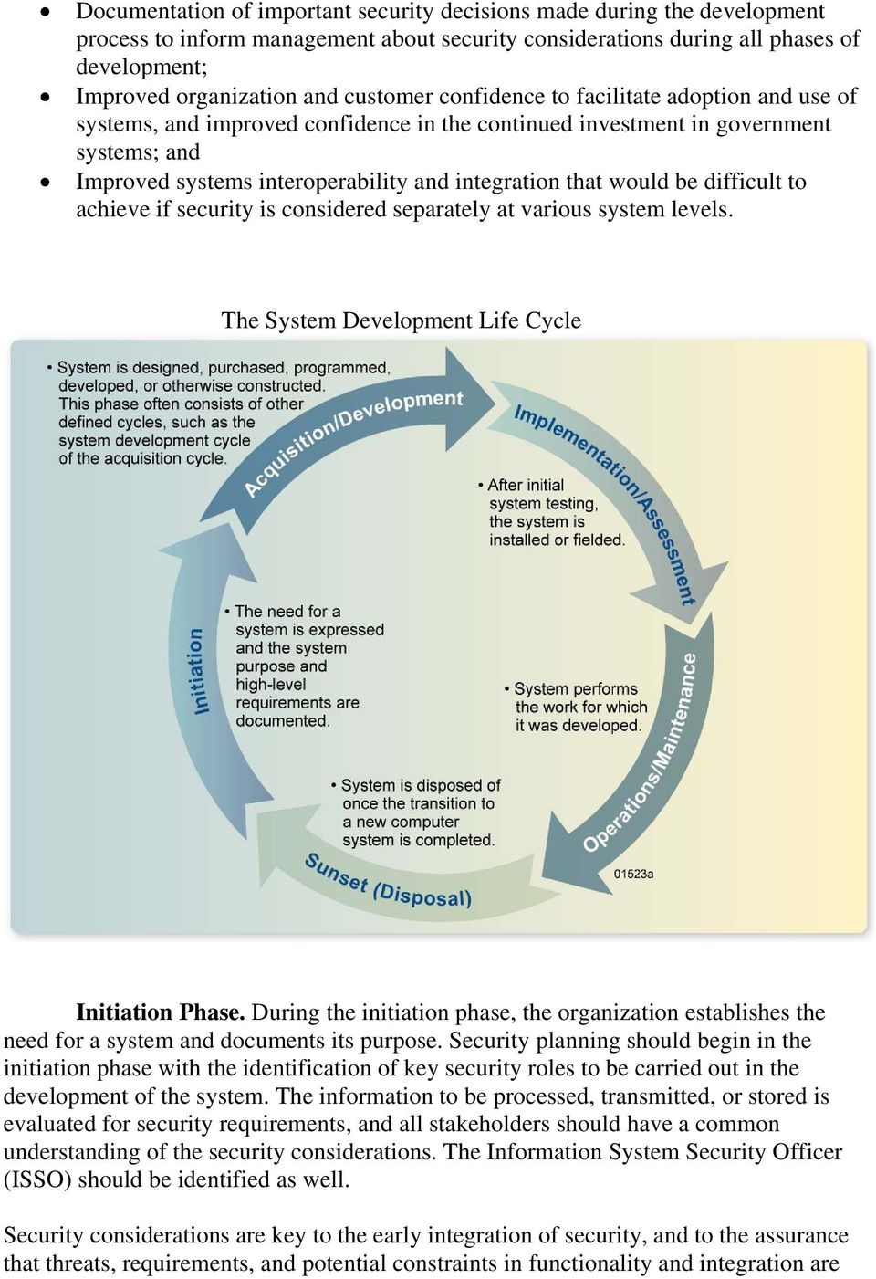 would be difficult to achieve if security is considered separately at various system levels. The System Development Life Cycle Initiation Phase.