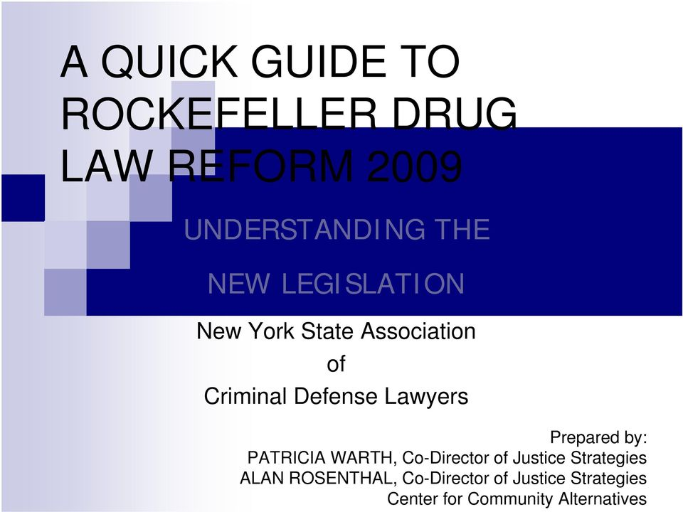 Prepared by: PATRICIA WARTH, Co-Director of Justice Strategies ALAN