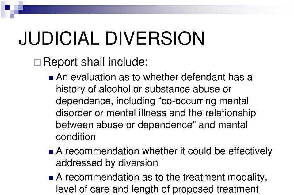 relationship between abuse or dependence and mental condition A recommendation whether it could be