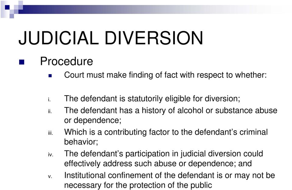 The defendant has a history of alcohol or substance abuse or dependence; Which is a contributing factor to the defendant s