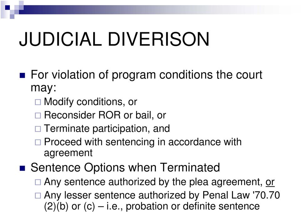 with agreement Sentence Options when Terminated Any sentence authorized by the plea agreement,