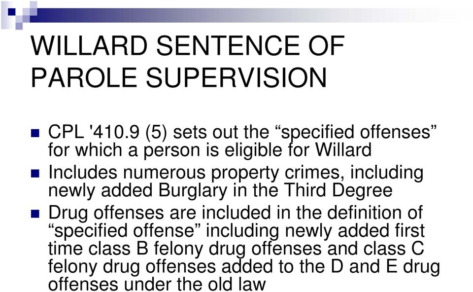 property crimes, including newly added Burglary in the Third Degree Drug offenses are included in the