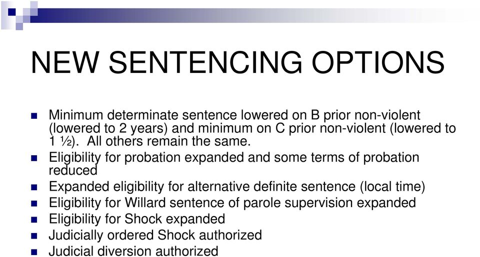Eligibility for probation expanded and some terms of probation reduced Expanded eligibility for alternative definite