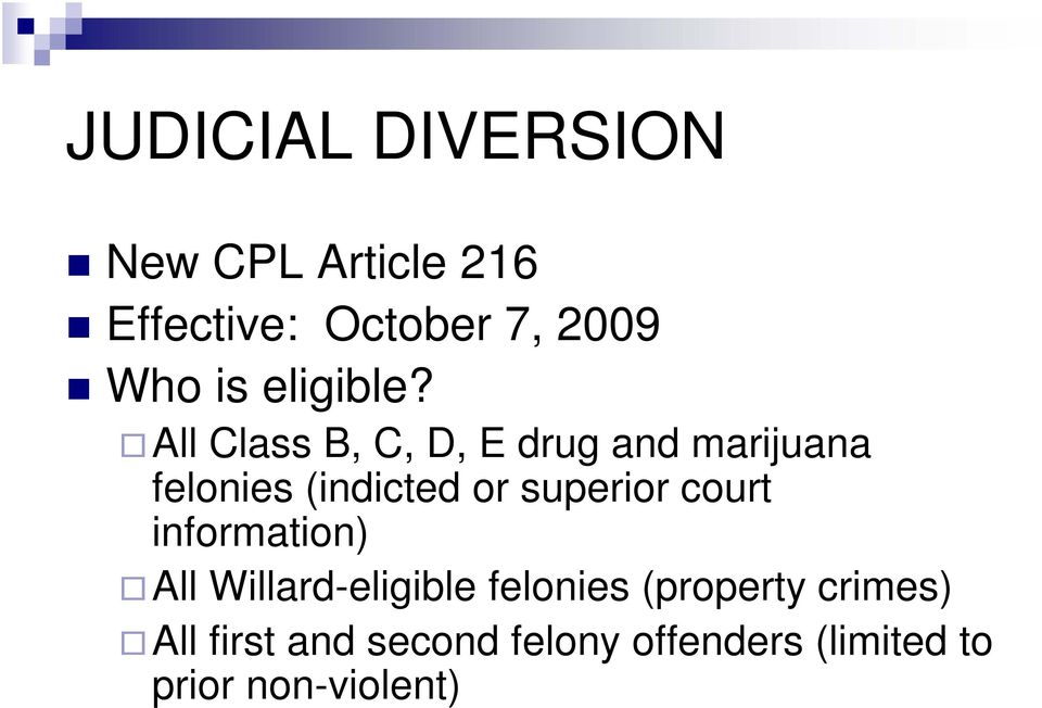 All Class B, C, D, E drug and marijuana felonies (indicted or superior