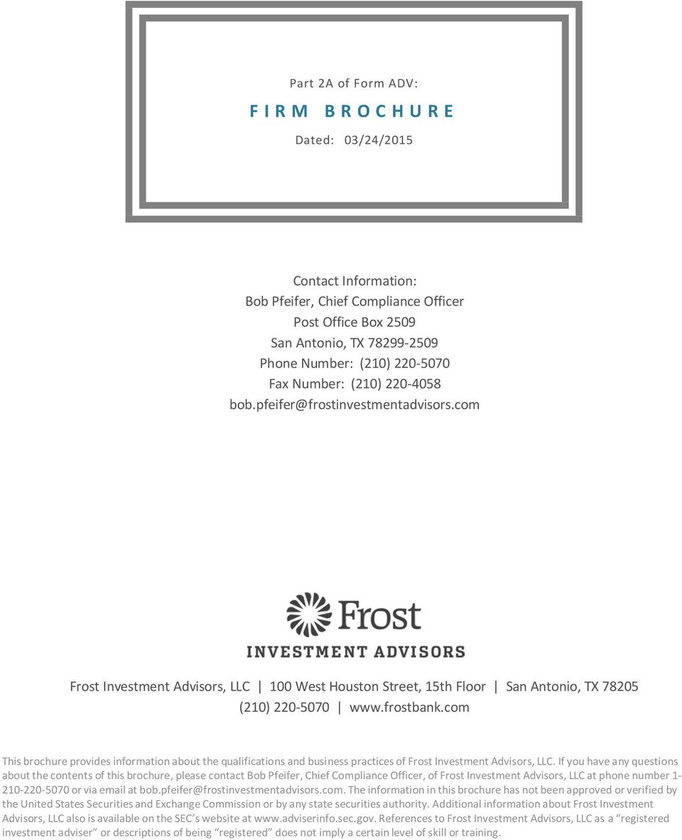com This brochure provides information about the qualifications and business practices of Frost Investment Advisors, LLC.