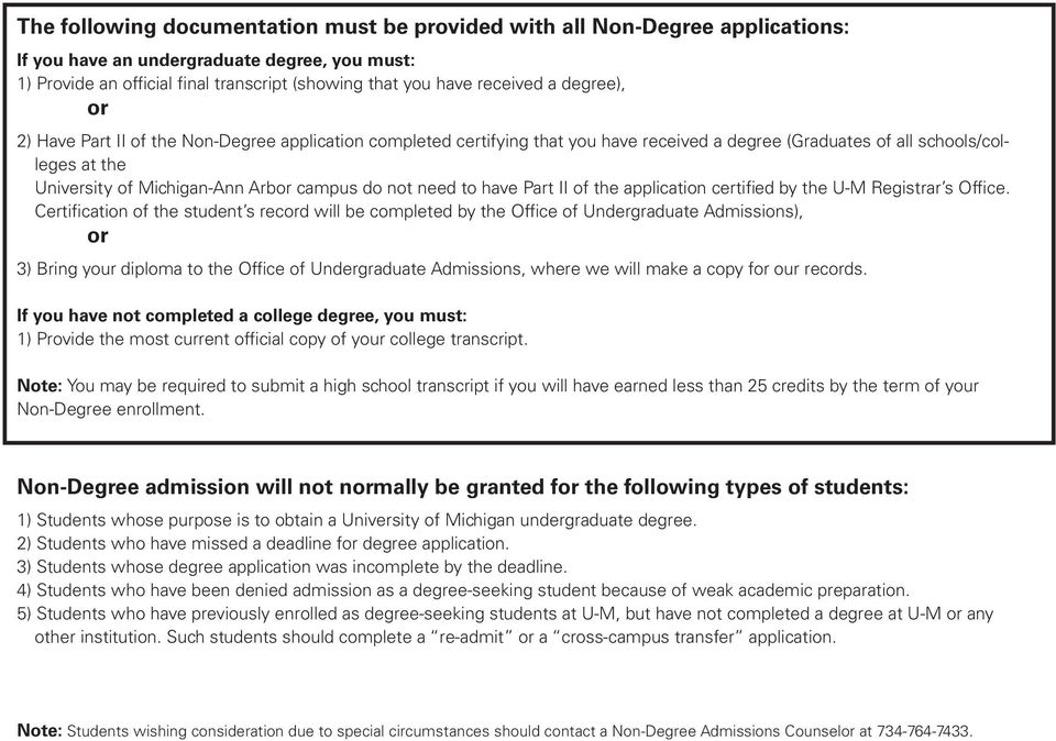 need to have Part II of the application certified by the U-M Registrar s Office.