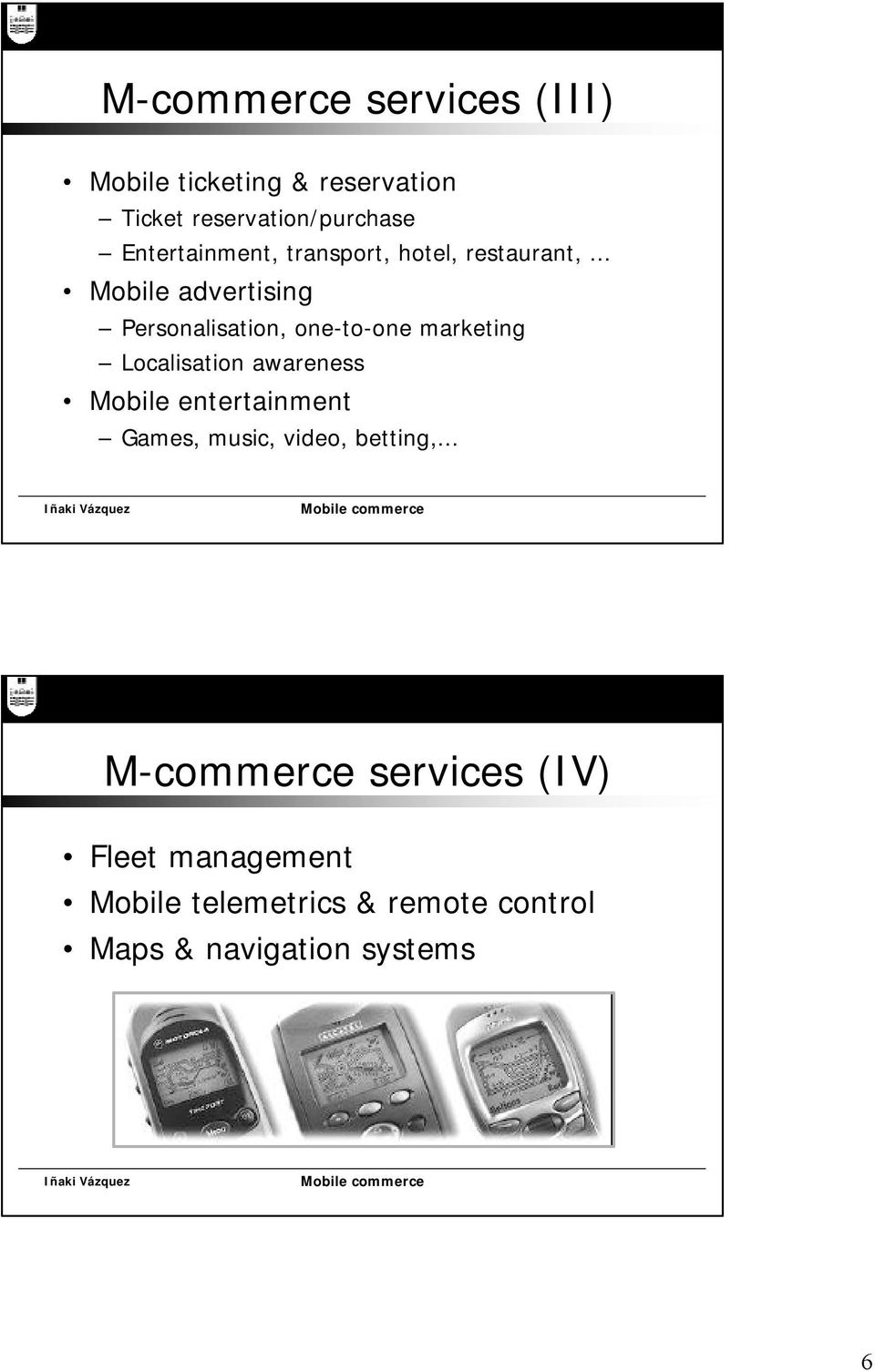 .. Mobile advertising Personalisation, one-to-one marketing Localisation awareness Mobile