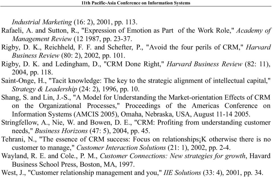 "Saint-Onge, H., ""Tacit knowledge: The key to the strategic alignment of intellectual capital,"" Strategy & Leadership (24: 2), 1996, pp. 10. Shang, S. and Lin, J.-S."